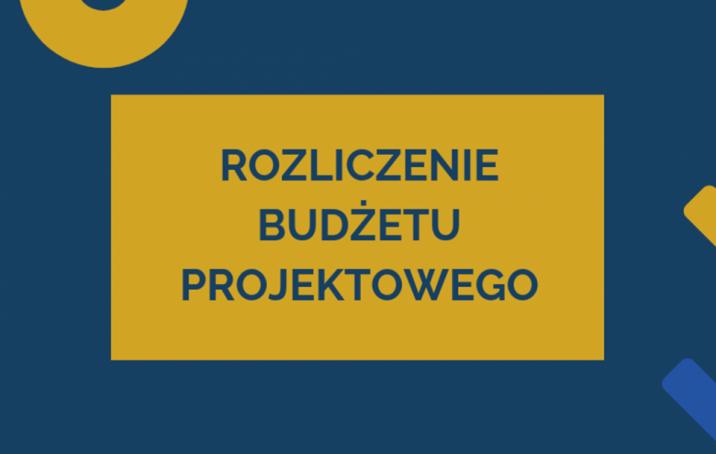 Rozliczenie budżetu projektowego