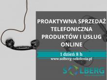 Szkolenie ONLINE / Zdalne. Proaktywna sprzedaż telefoniczna produktów i usług